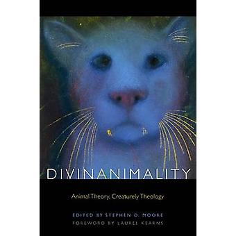 Divinanimality - Animal Theory - Creaturely Theology by Stephen D. Moo