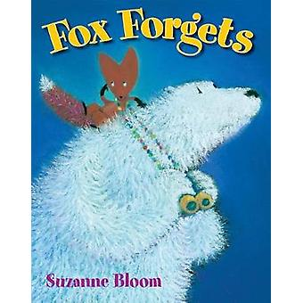 Fox Forgets by Suzanne Bloom - Suzanne Bloom - 9781590789964 Book
