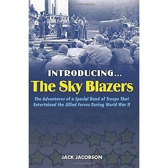 Introducing..... the Sky Blazers - The Adventures of a Special Band of