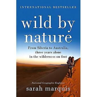 Vilda natur - från Sibirien till Australien - tre år ensam i den