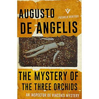 The Mystery of the Three Orchids by Augusto de Angelis - Jill Foulsto