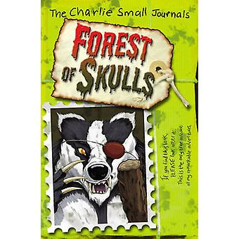 Charlie Small - Forest of Skulls by Charlie Small - 9781782953210 Book