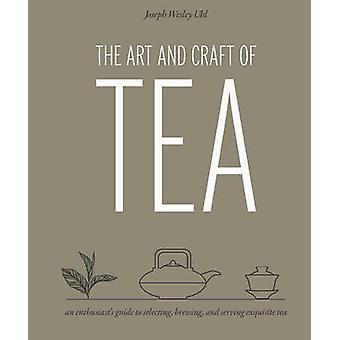 The Art and Craft of Tea - An Enthusiast's Guide to Selecting - Brewin