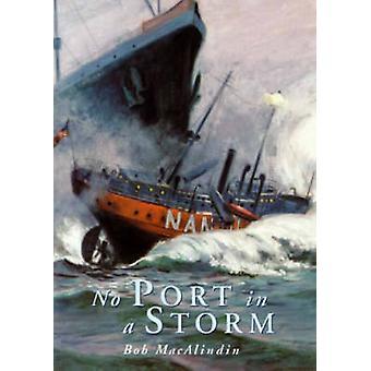 No Port in a Storm by Robert MacAlindin - 9781870325370 Book
