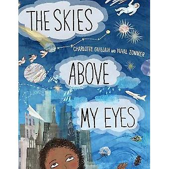 The Skies Above My Eyes by The Skies Above My Eyes - 9781910277683 Bo