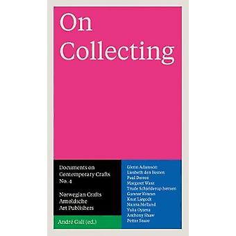 On Collecting - Documents on Contemporary Crafts No. 4 by Andre Gali -