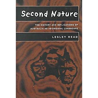 Second Nature - The History and Implications of Australia as Aborigina