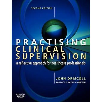 Practising Clinical Supervision - A Reflective Approach for Healthcare