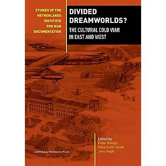Divided Dreamworlds? - The Cultural Cold War in East and West by Giles