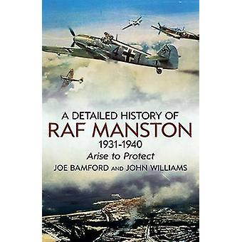 A Detailed History of RAF Manston 1931-40 - Arise to Protect by Joe Ba