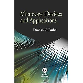 Microwave Devices and Applications by Dinesh C. Dube - 9781842656044