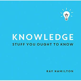 Knowledge - Stuff You Ought to Know by Ray Hamilton - 9781849538893 Bo