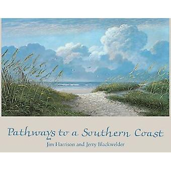 Pathways to a Southern Coast by Jim Harrison - Jerry Blackwelder - 97
