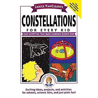 Janice VanCleaves Constellations for Every Kid: Easy Activities that Make Learning Science Fun: Easy Activities That Make Learning Science Fun (Janice VanCleave Science for Fun)