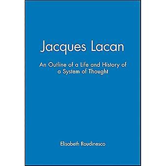 Jacques Lacan: En översikt över ett liv och historia av ett System för tanken