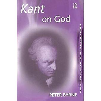 Kant on God (Ashgate Studies in the History of Philosophical Theology) (Ashgate Studies in the History of Philosophical Theology)