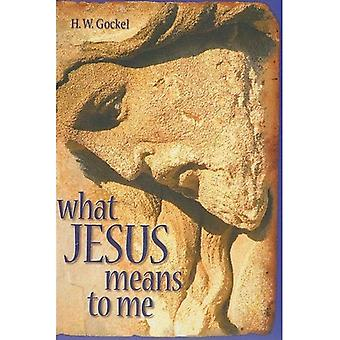 What Jesus Means to Me-ESV