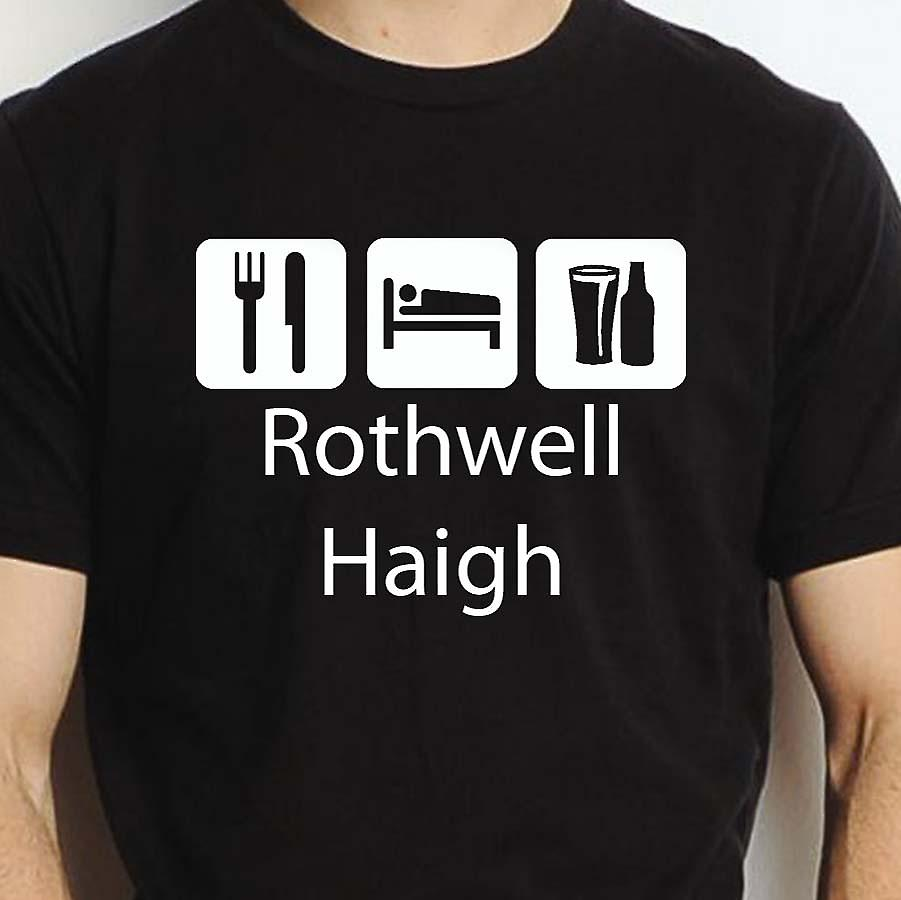Eat Sleep Drink Rothwellhaigh Black Hand Printed T shirt Rothwellhaigh Town