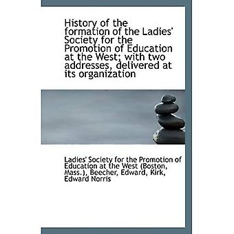 Historia powstawania Ladies społeczeństwa dla promocji edukacji na zachodzie; ...