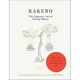 Kakebo - The Japanese Art of Saving Money (Short Books)