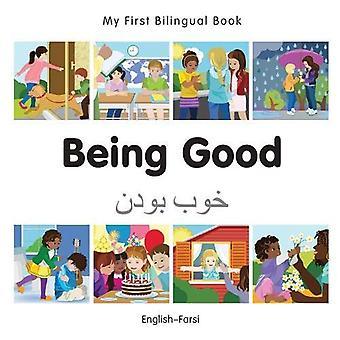 My First Bilingual Book - Being Good - Farsi-English
