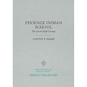 Phoenix Indian School: De tweede helft-eeuw (eeuw-collectie)