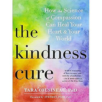 The Kindness Cure: How the� Science of Compassion Can Heal Your Heart and Your World