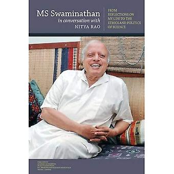MS Swaminathan in Conversation with Nitya Rao: From Reflections on My Life to the Ethics and� Politics of Science