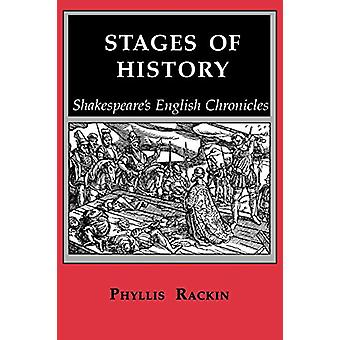 Stages of History - Shakespeare's English Chronicles by Phyllis Rackin
