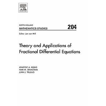 Theory and Applications of Fractional Differential Equations by Kilbas & Anatoly & A