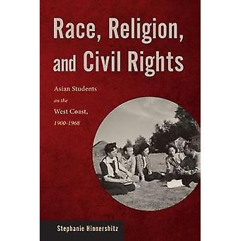 Estudiantes asiáticos raza religión y derechos civiles en la costa oeste 19001968 por Hinnershitz y Stephanie