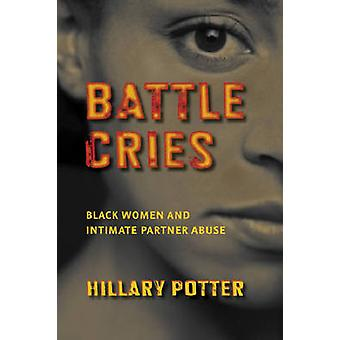 Battle Cries Black Women and Intimate Partner Abuse by Potter & Hillary