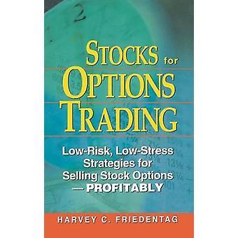 Aktien für risikoarmen LowStress Handelsstrategien für den Verkauf von Aktien OptionsProfitability durch Friedentag & Harvey C. Optionen