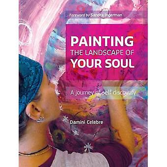Malerei der Landschaft of Your Soul A Reise der Selbstentdeckung durch Celebre & Damini