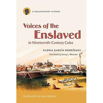 Stimmen von den versklavten in National Kuba eine dokumentarische Geschichte von Garca Rodrguez & Gloria