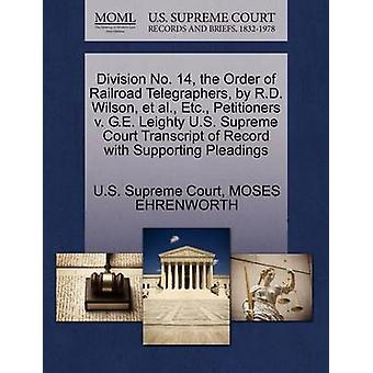 Division No. 14 the Order of Railroad Telegraphers by R.D. Wilson et al. Etc. Petitioners v. G.E. Leighty U.S. Supreme Court Transcript of Record with Supporting Pleadings by U.S. Supreme Court