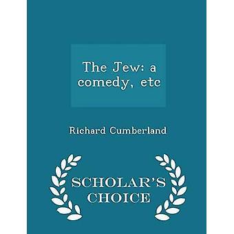 Le juif une comédie etc. Edition choix universitaires par Cumberland & Richard