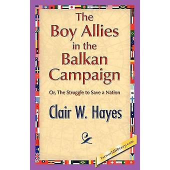 The Boy Allies in the Balkan Campaign by Hayes & Clair W.