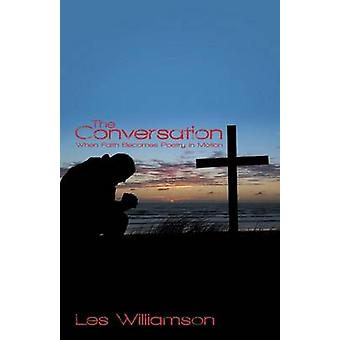 The Conversation When Faith Becomes Poetry in Motion by Williamson & Les