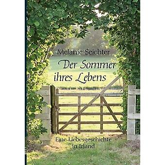 Der Sommer Ihres Lebens by Seichter & Melanie