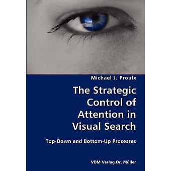 O controle estratégico da atenção na busca Visual TopDown e BottomUp processos por Proulx & Michael J.