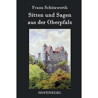 Sitten und Sagen aus der Oberpfalz by Schnwerth & Franz