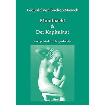 Mondnacht  Der Kapitulant by SacherMasoch & Leopold Von