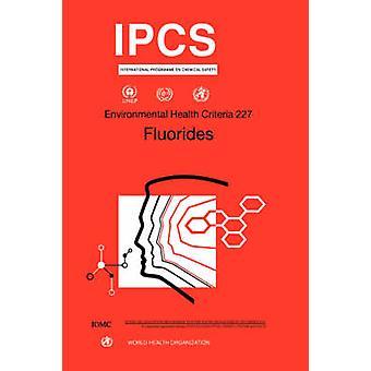 Fluorides Environmental Health Criteria Series No. 227 by WHO