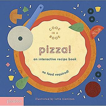 Pizza!: An Interactive Recipe Book - Cook In A Book