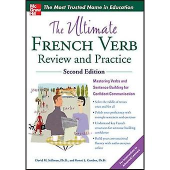 Ultimate French Verb Review And Practice 2E by David M. Stillman & Ronni L. Gordon