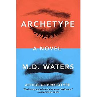 Archetype by M D Waters - 9780142181140 Book