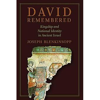 David Remembered - Kingship and National Identity in Ancient Israel by