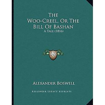 The Woo-Creel - or the Bill of Bashan - A Tale (1816) by Alexander Bos