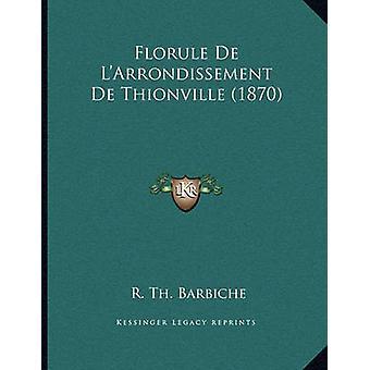 Florule de L'Arrondissement de Thionville (1870) by R Th Barbiche - 9